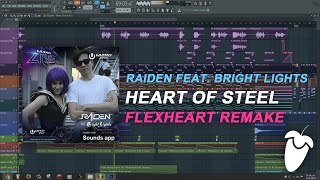 Raiden Feat. Bright Lights - Heart of Steel (Original Mix) (FL Studio Remake + FLP)