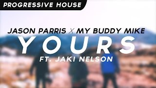Jason Parris X My Buddy Mike - Yours (feat. Jaki Nelson)