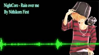 NightCore - Rain over me