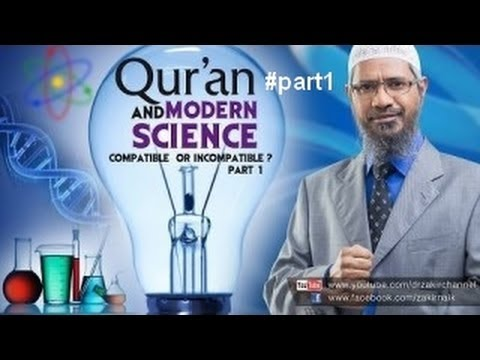 The Qur'an and Modern Science Compatible or Incompatible by Dr Zakir Naik ᴴᴰ Part 1