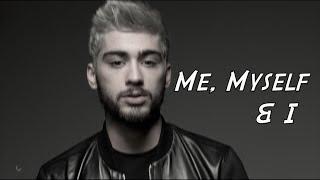 Zayn Malik || Me, Myself & I