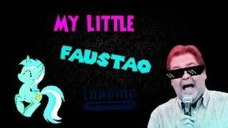 My Little Faustão- A amizade é um pais da Europa