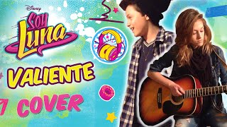 COVER (Acoustic) || Soy Luna - Valiente || Manuel Cicco & Eleonora Cicco
