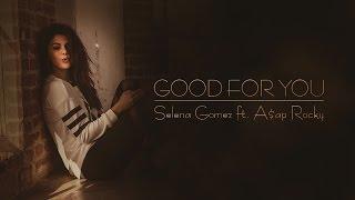 Selena Gomez Ft. A$ap Rocky - Good for you (Lyric video)