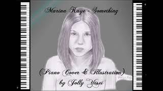 Marina Kaye - Something (Piano Cover)