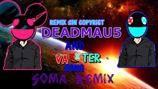 Deadmau5 Soma-Remix sin copyright (vy VaxxTER songs)