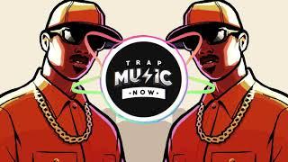 GTA San Andreas (Trap Remix) (Grove Street Theme)