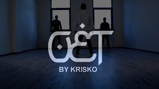 Krisko - #OET | Dennis Iliev Choreography