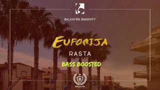 Rasta - Euforija [Bass Boosted]