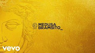 Bramsito - Medusa