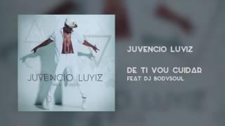 Juvencio Luyiz - De Ti Vou Cuidar feat Dj Bodysoul