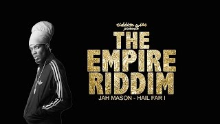 Jah Mason - Hail Far I [The Empire Riddim - Riddim Wise]