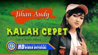 Kalah Cepet - Jihan Audy