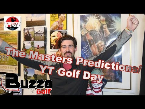 Masters Predictions/ YT Golf Day