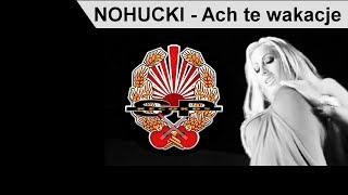 NOHUCKI - Ach te wakacje [OFFICIAL VIDEO]