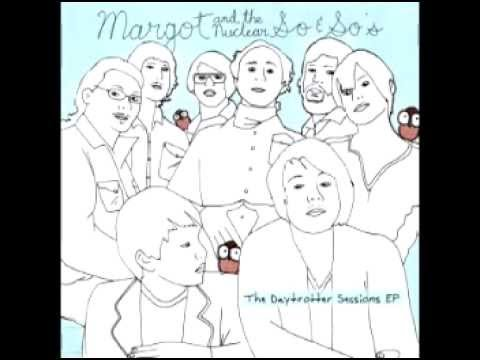 Margot & The Nuclear So and So\'s - Broadripple Is Burning (Alternate ...