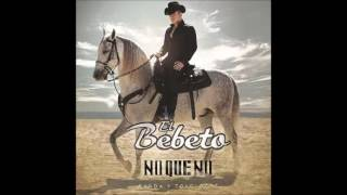 """Me Dan Celos El Bebeto (Audio)  Álbum """"No Que No"""" 2016"""