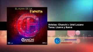 Chanchi y Los Autenticos ft. Uriel Lozano - Llueve y llueve