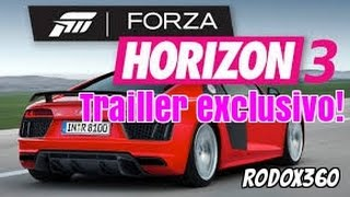 Trailer Official do Forza Horizon 3  Exclusivo E3 Xbox One!
