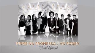 Coral Kemuel :: Firme na Promessa / Há Poder (Álbum Clássicos) [Áudio Oficial]
