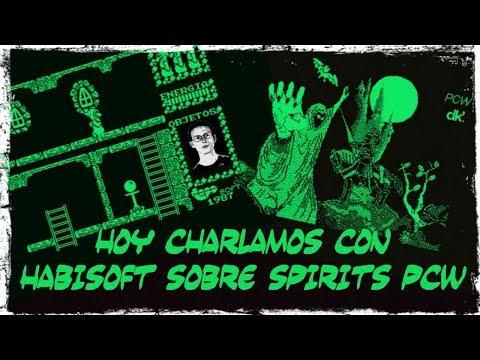 Hoy Charlamos con Habisoft sobre Spirits PCW