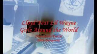 Lloyd Ft Lil Wayne - Girls Around The World {Antagonist Mix}