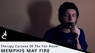 Memphis May Fire - Therapy Caravan Of The Fair Room (Vocal Cover by Ilya Mirosh of An Argency)