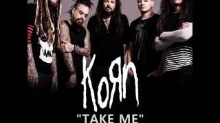 Korn - Take Me