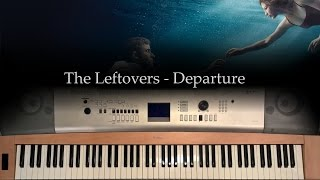 The Leftovers - Departure - Piano Cover