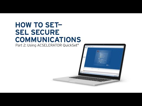 How to Set the SEL Secure Communications System, Part 2: Using ACSELERATOR  QuickSet
