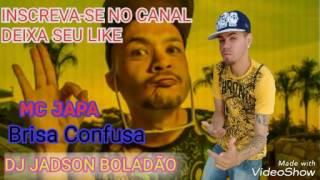DJ JADSON BOLADÃO - MC JAPA - Brisa Confusa