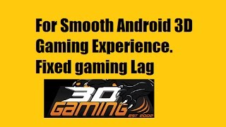 How to Get Smooth 3D Android Gaming | Lag Fixed