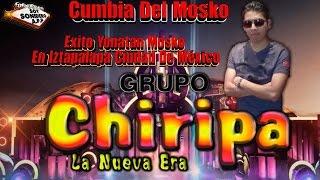 La Cumbia Del Mosko Limpia 2016 ➩ Grupo Chiripa  (Video Oficial)
