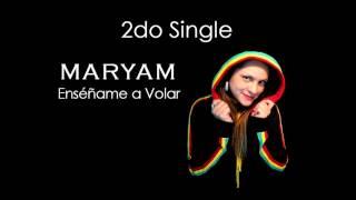 Enséñame a Volar - Maryam