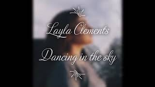 Layla Clements singing Dancing in the sky