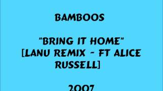 Bamboos - Bring It Home [Lanu Remix ft Alice Russell] -  2007