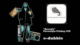 e-dubble - Arcade  (Freestyle Friday #28)