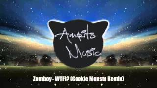 Zomboy   WTF!? Cookie Monsta Remix