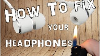 How to fix your headphones - Lifehack