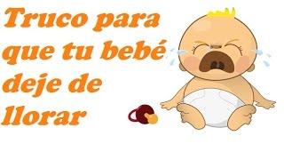 HACER QUE UN BEBE DEJE DE LLORAR RAPIDAMENTE/ HOW TO MAKE A BABY STOP QUICKLY MOURN
