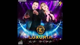 BANDA LUXURIA - COMO FAZ COM ELA (CD 2016) AO VIVO
