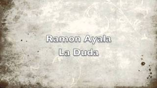 Ramon Ayala La Duda