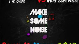 W&W & Ummet Ozcan Vs Chuckie & Junxterjack - The Code Vs Make Some Noise (Ricky M Mashup Remix 2013)