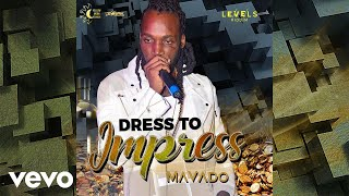 Mavado - Dress To Impress (Official Audio)