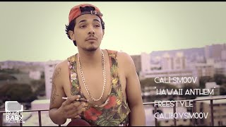 """Cali Smoov """"Hawaii Anthem Freestyle"""" 