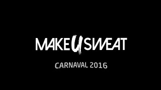 Make U Sweat  |  TOUR CARNAVAL 16