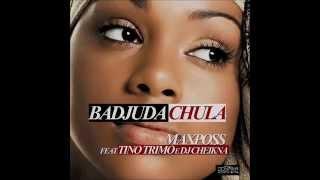 MAXPOSS FEAT. TINO TRIMO & DJ CHEIKNA- BADJUDA CHULA (2014)