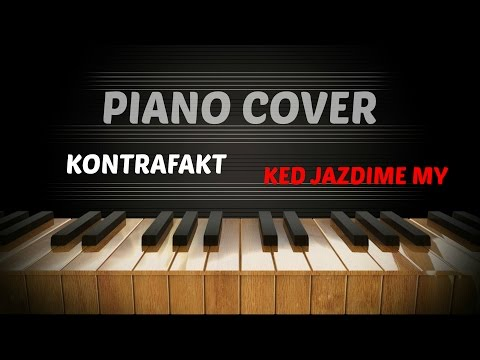 kontrafakt-ked-jazdime-my-piano-cover-by-p-trick-piano-covers-p-trick