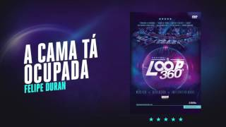 Felipe Duran - A Cama Tá Ocupada   Áudio Oficial DVD FS LOOP 360°
