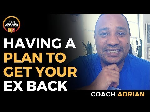Plan To Get Your Ex Back   The Importance of Having A Plan To Get Your Ex Back